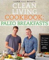 Clean Living Cookbook: Paleo Breakfasts