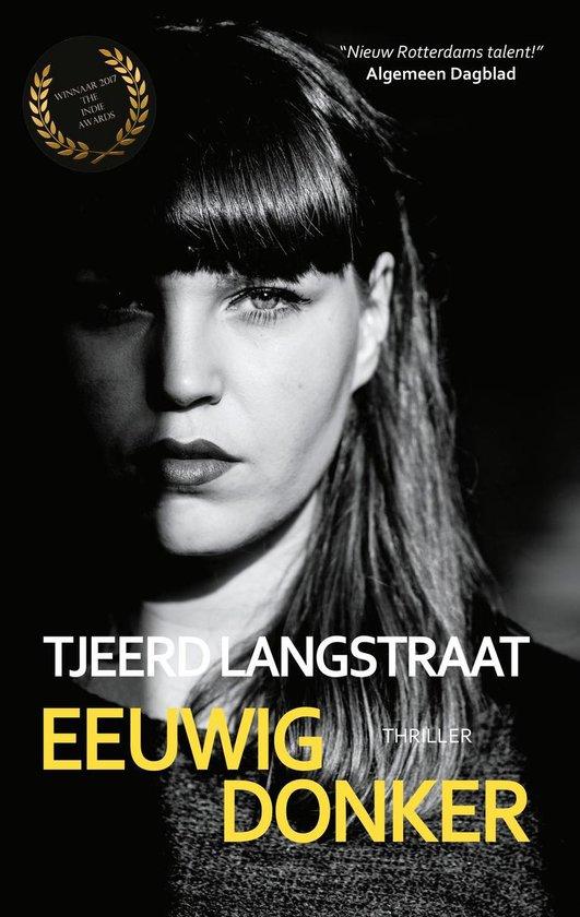 Eeuwig Donker - Tjeerd Langstraat pdf epub