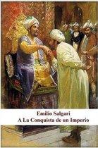 Emilio Salgari - A la Conquista de un Imperio