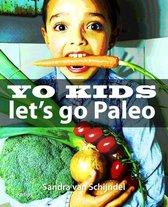 Yo Kids, let's go Paleo!