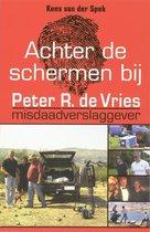 Achter de schermen bij Peter R. de Vries - K. van der Spek