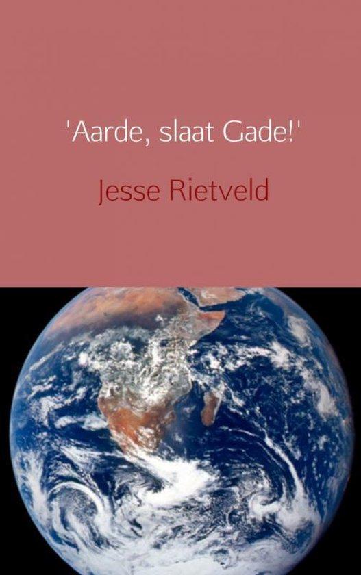 Aarde, slaat Gade!