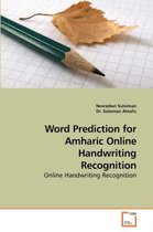 Word Prediction for Amharic Online Handwriting Recognition