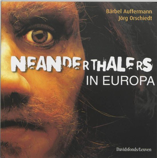 Neanderthalers in Europa - B�rbel Auffermann |