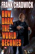 Boek cover How Dark the World Becomes van Frank Chadwick