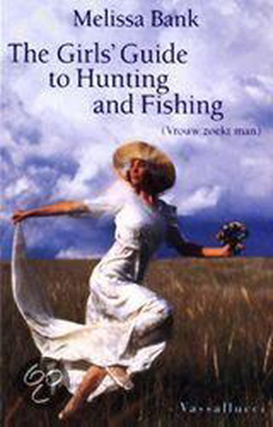 The Girls' Guide To Hunting And Fishing - Melissa Bank pdf epub