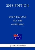 Dairy Produce ACT 1986 (Australia) (2018 Edition)