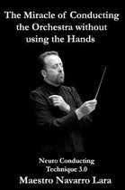The Miracle of Conducting the Orchestra without using the Hands