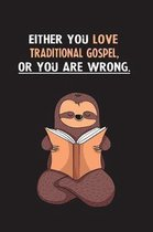 Either You Love Traditional Gospel, Or You Are Wrong.