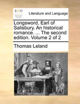 Longsword, Earl of Salisbury. an Historical Romance. ... the Second Edition. Volume 2 of 2
