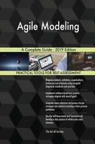 Agile Modeling A Complete Guide - 2019 Edition