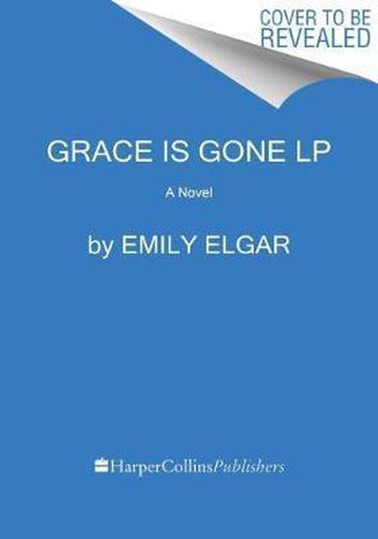 Boek cover Grace Is Gone van Emily Elgar (Paperback)