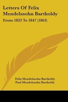 Letters Of Felix Mendelssohn Bartholdy