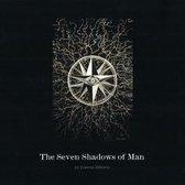 The Seven Shadows of Man