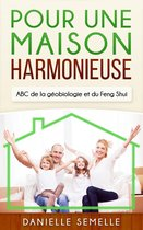 Pour une maison harmonieuse