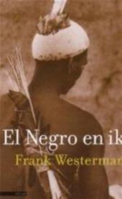 El negro en ik - Frank Westerman |