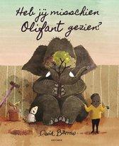 Boek cover Heb jij misschien Olifant gezien? van  (Hardcover)
