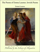 The Poems of Emma Lazarus: Jewish Poems