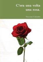C'era una volta una rosa.