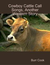 Cowboy Cattle Call Songs, Another Western Story