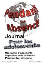 Pendant Ton Abscence - Journal Pour Les Adolescents
