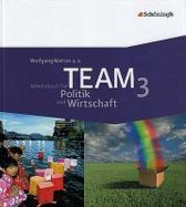 TEAM 3. Arbeitsbuch für Politik und Wirtschaft. 9./10. Schuljahr. Nordrhein-Westfalen