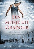 Boek cover Een meisje uit oradour van Michele Claire Lucas (Onbekend)