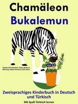 Zweisprachiges Kinderbuch in Deutsch und Türkisch: Chamäleon - Bukalemun - Die Serie zum Türkisch Lernen