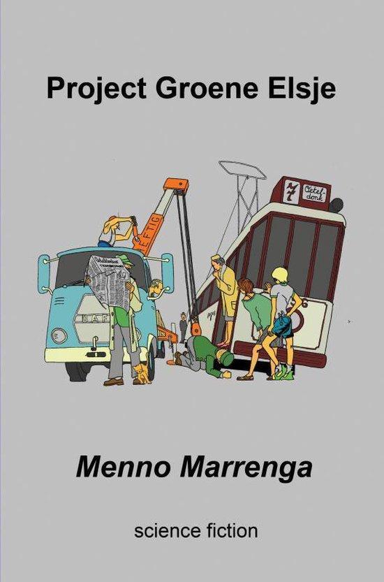 Project Groene Elsje - Menno Marrenga pdf epub