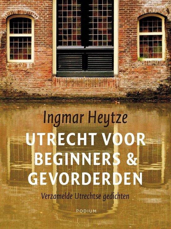 Utrecht voor beginners & gevorderden - Ingmar Heytze |