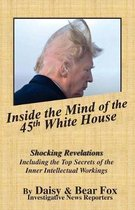 Inside the Mind of the 45th White House