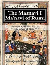 The Masnavi I Ma'navi of Rumi