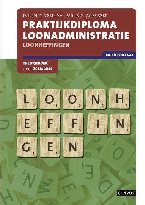 Praktijkdiploma loonadministratie Loonheffingen 2018/2019 Theorieboek - D.R. in 't Veld |
