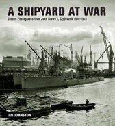 A Shipyard at War