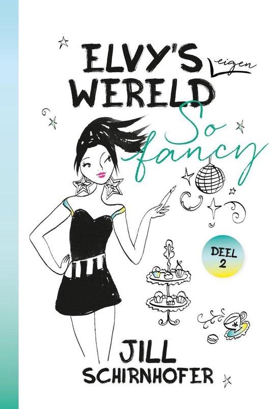 Elvy's eigen wereld 2 - So fancy - Jill Schirnhofer pdf epub