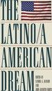 The Latino/a American Dream