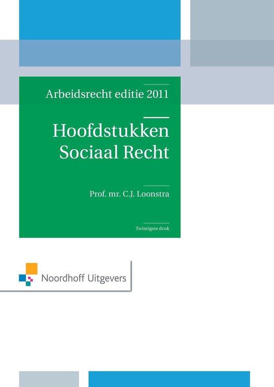 Hoofdstukken Sociaal Recht editie 2011 - Loonstra |