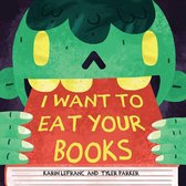 Boek cover I Want to Eat Your Books van Karin Lefranc