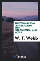 Selections from Letters. Edited, with Introduction and Notes