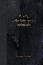 A Key to the Intellectual Arithmetic