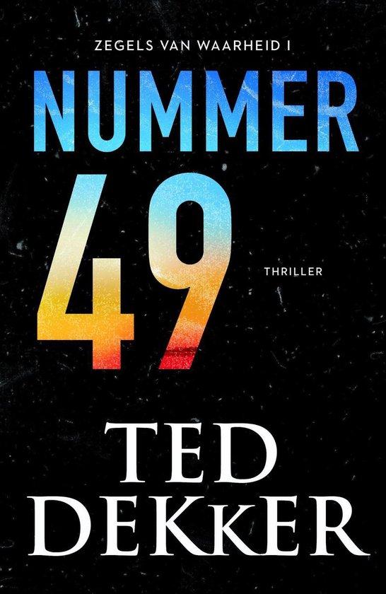 Boek cover Zegels van waarheid 1 - Nummer 49 van Ted Dekker (Onbekend)