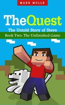 The Quest: The Untold Story of Steve, Book Two - The Unfinished Game