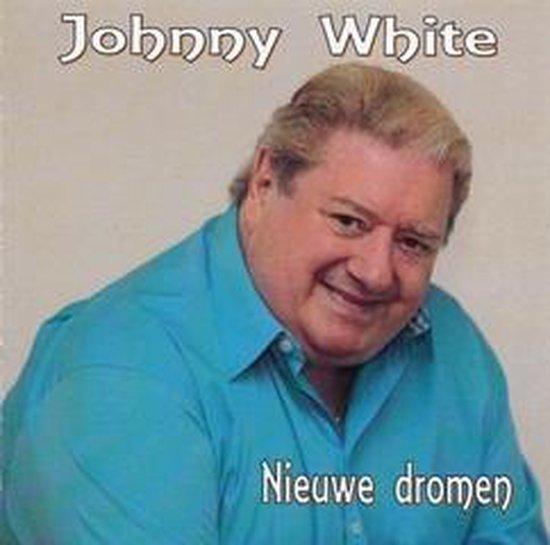 JOHNNY WHITE - Nieuwe dromen