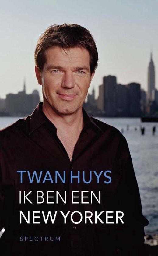 Ik ben een New Yorker - Twan Huys | Fthsonline.com