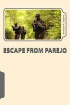 Escape from Parejo