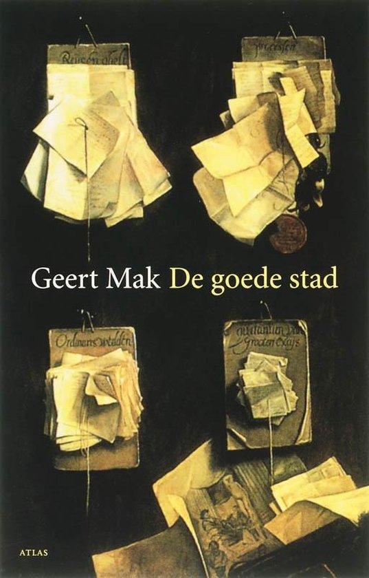 De Goede Stad - Geert Mak |