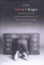 Buigen. Nederigheid en vernedering in de Nederlandse politiek