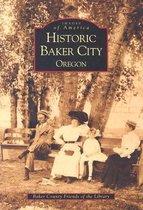 Historic Baker City, Oregon