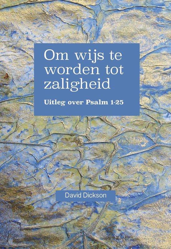 Om wijs te worden tot zaligheid - David Dickson |