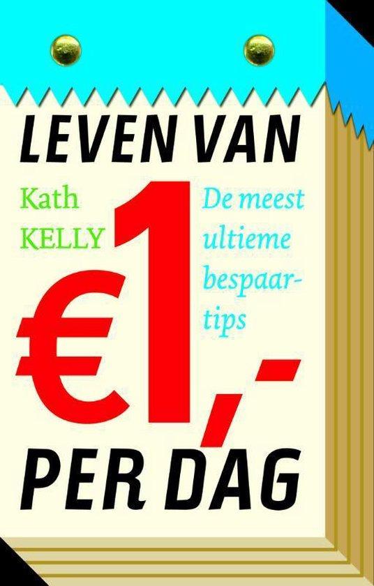 Leven Van Euro1,- Per Dag - Kath Kelly |